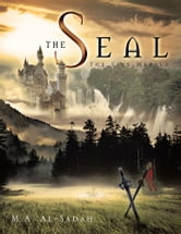 THE SEAL - THE FIVE METALS ebook by M.A. Al-Sadah