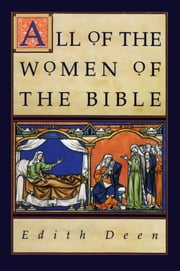 All of the Women of the Bible ebook by Edith Deen