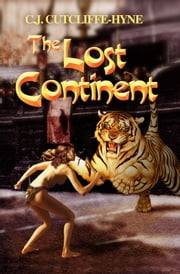 The Lost Continent - (Annotated) ebook by C. J. Cutcliffe-Hyne,Ron Miller