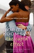 The Cupid Effect ebook by Dorothy Koomson