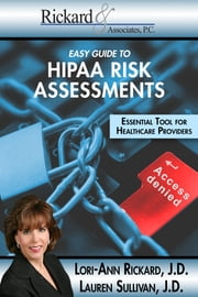 Easy Guide to HIPAA Risk Assessments - Essential Tool for Healthcare Providers ebook by Lori-Ann Rickard, Lauren Sullivan