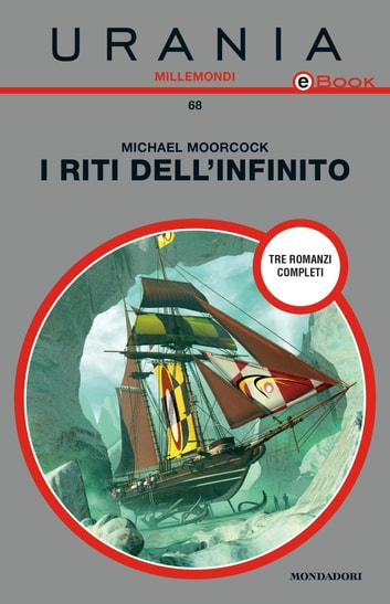 I riti dell'infinito (Urania) ebook by Michael Moorcock