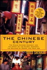 The Chinese Century - The Rising Chinese Economy and Its Impact on the Global Economy, the Balance of Power, and Your Job ebook by Oded Shenkar