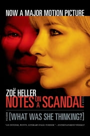 Notes on a Scandal - What Was She Thinking?: A Novel ebook by Zoë Heller