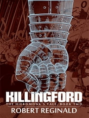 Killingford - The Hieromonk's Tale, Book Two ebook by Robert Reginald