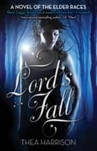 Lord's Fall - Number 5 in series ebook by Thea Harrison