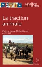 La traction animale ebook by Michel Havard, Philippe Lhoste, Éric Vall