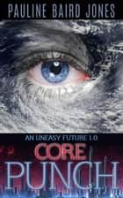 Core Punch ebook by Pauline Baird Jones