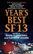 Year's Best SF 13 ebook by David G. Hartwell,Kathryn Cramer