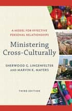 Ministering Cross-Culturally ebook by Sherwood G. Lingenfelter,Marvin K. Mayers