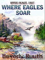 Where Eagles Soar ebook by Ruuth, Beverly