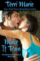Make it Rain ebook by Terri Marie