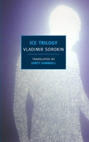 Ice Trilogy ebook by Jamey Gambrell,Vladimir Sorokin