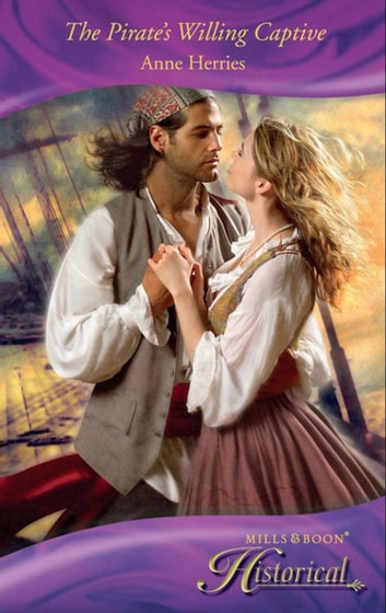 The Pirate's Willing Captive (Mills & Boon Historical) ebook by Anne Herries