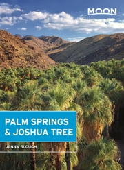 Moon Palm Springs & Joshua Tree ebook by Jenna Blough