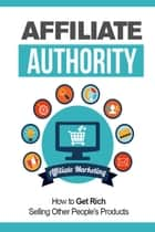 Affiliate Authority ebook by M. F. Cunningham