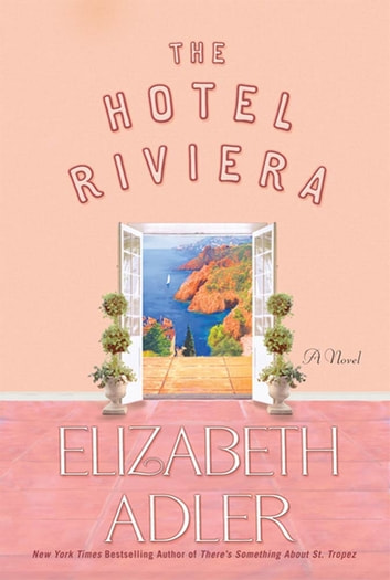 The Hotel Riviera - A Novel ebook by Elizabeth Adler