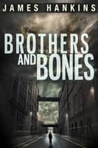 Brothers and Bones ebook by