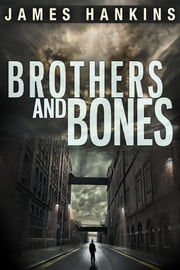 Brothers and Bones ebook by James Hankins