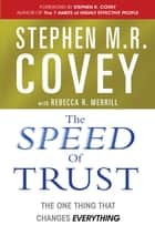 The Speed of Trust - The One Thing that Changes Everything ebook by Stephen M. R. Covey, Rebecca R. Merrill