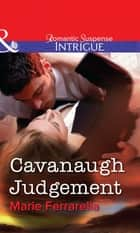 Cavanaugh Judgement (Mills & Boon Intrigue) ekitaplar by Marie Ferrarella