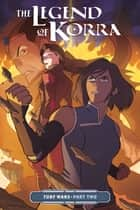 The Legend of Korra Turf Wars Part Two ebook by Michael Dante DiMartino, Irene Koh