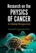 Research on the Physics of Cancer ebook by Bernard S Gerstman
