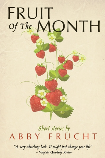 Fruit of the Month ebook by Abby Frucht
