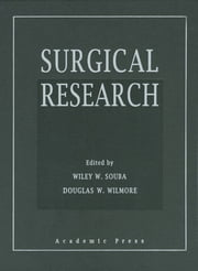 Surgical Research ebook by Wiley W. Souba,Douglas W. Wilmore