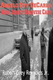 Angelo Gyp DeCarlo New Jersey Genovese Capo ebook by Robert Grey Reynolds Jr