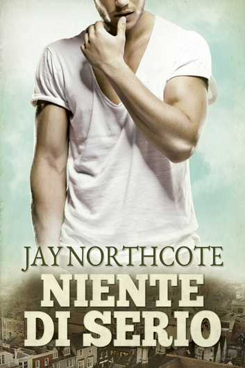 Niente di serio ebook by Jay Northcote
