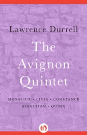 The Avignon Quintet ebook by Lawrence Durrell