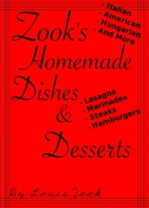 Zook's Homemade Dishes & Desserts! ebook by Louis Zook