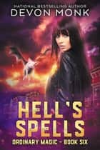 Hell's Spells ebook by Devon Monk