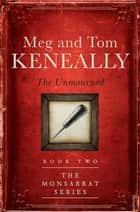 The Unmourned - Book Two, The Monsarrat Series ebook by Meg Keneally, Tom Keneally
