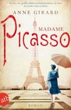 Madame Picasso - Roman ebook by Anne Girard, Yasemin Dinçer