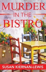Murder in the Bistro - Book 9 of the Maggie Newberry Mysteries ebook by Susan Kiernan-Lewis