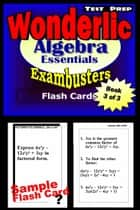 Wonderlic Test Prep Algebra Review--Exambusters Flash Cards--Workbook 3 of 3 - Wonderlic Exam Study Guide ebook by Wonderlic Exambusters