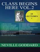 Class Begins Here Vol.2 ebook by Neville Goddard