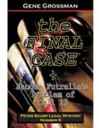 The Final Case: Peter Sharp Legal Mystery #9 ebook by Gene Grossman