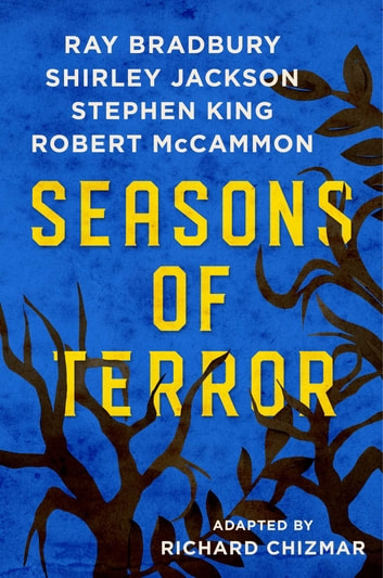Seasons of Terror ebook by Richard Chizmar,Ray Bradbury,Shirley Jackson,Stephen King,Robert McCammon