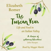 The Tuscan Year - Life And Food In An Italian Valley audiobook by Elizabeth Romer