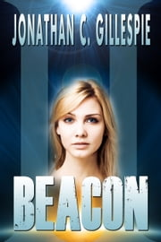 Beacon - Part II ebook by Jonathan C. Gillespie