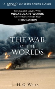 The War of the Worlds - A Kaplan SAT Score-Raising Classic ebook by H.G. Wells