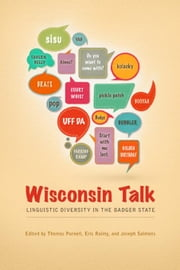Wisconsin Talk: Linguistic Diversity in the Badger State ebook by Purnell, Thomas