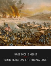 Four Years on the Firing Line ebook by James Cooper Nisbet