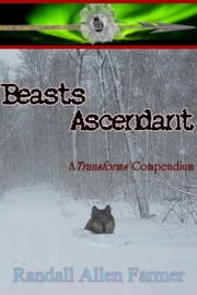 Beasts Ascendant ebook by Randall Allen Farmer
