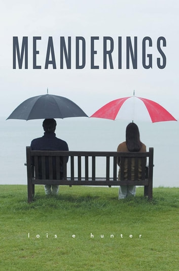Meanderings ebook by lois e hunter