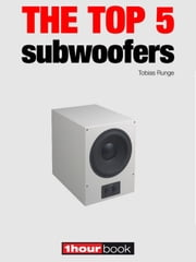 The top 5 subwoofers - 1hourbook ebook by Tobias Runge,Roman Maier