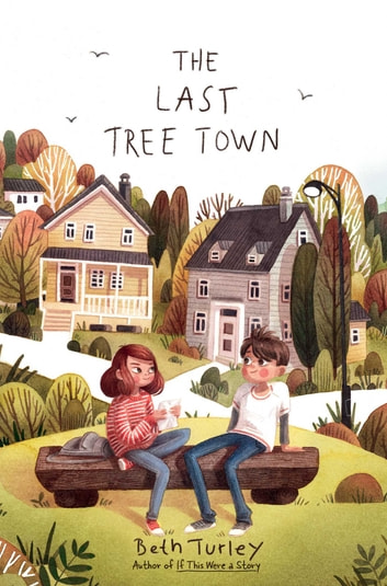 The Last Tree Town ebook by Beth Turley